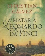 Christian Gálvez: Matar A Leonardo Da Vinci