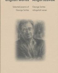 English Words - Angol Szavak - Selected poems of Geroge Szirtes