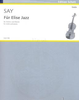 Say, Fazil: Für Elise Jazz - hegedűre, zongorakísérettel
