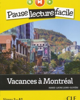 Vacances a Montréal - Livre + CD audio - Pause lecture facile niveau 3 - A2