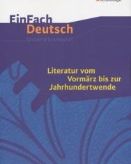 EinFach Deutsch Unterrichtsmodelle: Literatur vom Vormärz bis zur Jahrhundertwende