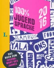 100% jugendsprache 2016 - Das Buch zum Jugendwort des Jahres Deutsch-Englisch