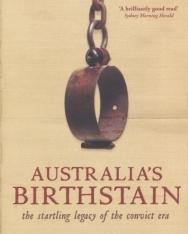 Babette Smith: Australia's Birthstain - The Startlig Legacy of the Convict Era