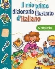 ELI Il mio primo dizionario illustrato d'italiano - A scuola