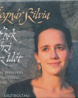 Bognár Szilvia: Ének őrzi az időt
