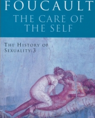 Michel Foucault: The Care of the Self The History of Sexuality 3