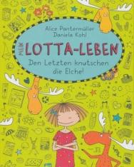 Alice Pantermüller: Mein Lotta-Leben 6. -  Den Letzten knutschen die Elche!