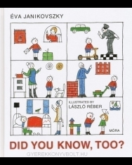 Janikovszky Éva: Did you know, Too? (Te is tudod? angol nyelven)