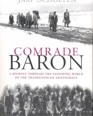 Jaap Scholten: Comrade Baron - Journey through the Vanishing World of the Transylvanian Aristocracy