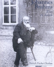 Dietrich Fischer-Dieskau: Brahms - Élet és dalok