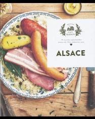 Alsace - 70 recettes gourmandes venues de l'Est élaborées avec amour