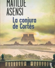 Matilde Asensi: La conjura de Cortés