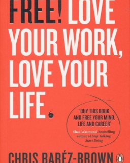 Chris Baréz-Brown: FREE: Love Your Work, Love Your Life