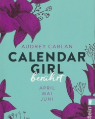 Audrey Carlan: Calendar Girl - Berührt: April/Mai/Juni   (Calendar Girl Quartal, Band 2)