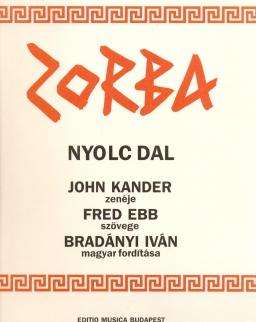 Zorba - nyolc dal (John Kander zenéje, Fred Ebb szövege, Bradányi Iván magyar fordítása)