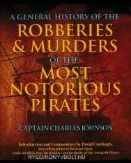 Captain Charles Johnson: General History of the Robberies & Murders of the Most Notorious Pirates