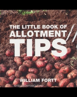 The Little Book of Allotment Tips - Little Book of Tips