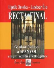 Recta final - Gyakorlókönyv a spanyol emelt szintű érettségihez Audio CD melléklettel
