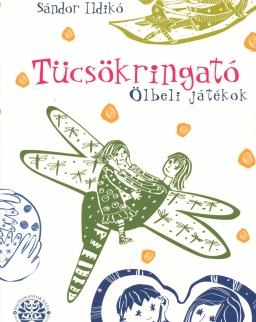 Sándor Ildikó: Tücsökringató - ölbeli játékok