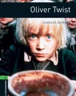 Oliver Twist - Oxford Bookworms Library Level 6