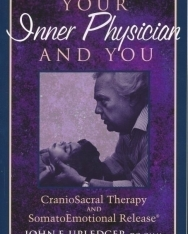 Your Inner Physician and You - CranioSacral Therapy and SomatoEmotional Release