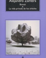 Alejandro Zambra: Bonsái y La vida privada de los árboles