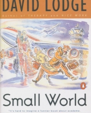 David Lodge:Small World: An Academic Romance