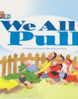Our World: We All Pull - A Folktale from Russia retold by John Porell