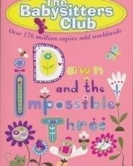 Ann M. Martin: Dawn and the Impossible Three -The Babysitters Club