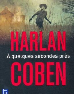 Harlan Coben: A quelques secondes pres