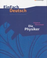 EinFach Deutsch Unterrichtsmodelle: Friedrich Dürrenmatt: Die Physiker
