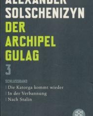 Alexander Solschenizyn: Der Archipel Gulag 3