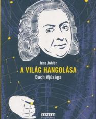 Jens Johler: A világ hangolása - Bach ifjúsága