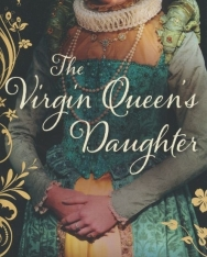 Ella March Chase: The Virgin Queen's Daughter