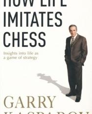 Garry Kasparov: How Life Imitates Chess