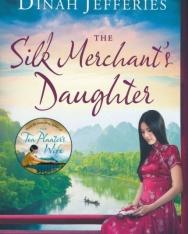 Dinah Jeffries: The Silk Merchant's Daughter