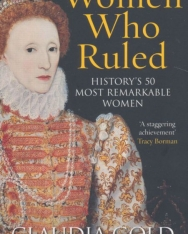 Claudia Gold: Women Who Ruled