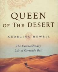 Georgina Howell: Queen of the Desert - The Extraordinary Life of Gertrude Bell