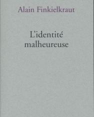 Alain Finkielkraut: L'identité malheureuse