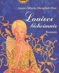 Anne-Marie Desplat-Duc: Louises Geheimnis