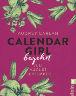 Audrey Carlan: Calendar Girl - Begehrt: Juli/August/September (Calendar Girl Quartal, Band 3)