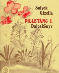 Sulyok: Pilletánc I. daloskönyv (ének és zongora vagy cselló)