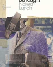 William S. Burroughs: Naked Lunch: The Restored Text