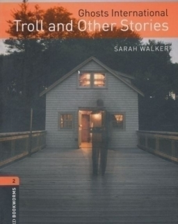 Ghosts International: Troll and Other Stories -Oxford Bookworms Library Level 2