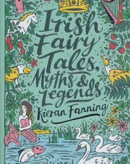 Kieran Fanning: Irish Fairy Tales, Myths and Legends