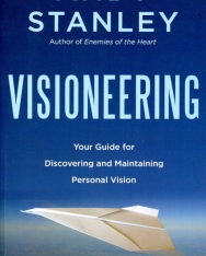Andy Stanley: Visioneering: Your Guide for Discovering and Maintaining Personal Vision