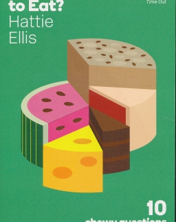 Hattie Ellis: What to Eat?: 10 Chewy Questions About Food