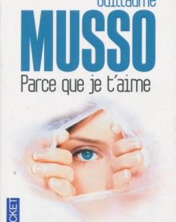 Guillaume Musso: Parce que je t'aime