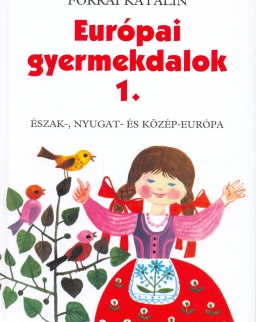 Forrai Katalin: Európai gyermekdalok 1.