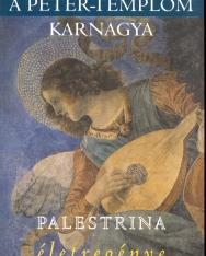 Láng György: A Péter-templom karnagya (Palestrina életregénye)